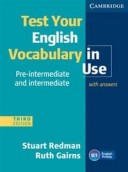 Test Your English Vocabulary in Use. Pre-Intermediate and Intermediate. 3rd Edition with Answers