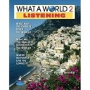 What a World. Listening 2: Amazing Stories from Around the Globe