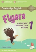 Cambridge English Flyers 1: Authentic Examination Papers Student's Book: For Revised Exam From 2018