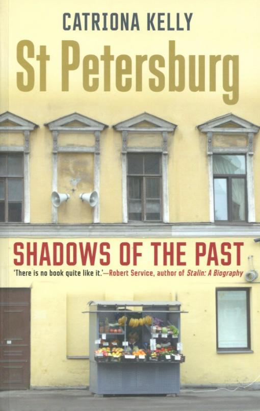 St Petersburg. Shadows of the Past