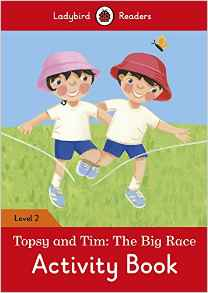 Topsy and Tim: The Big Race Activity Book – Ladybird Readers. Level 2