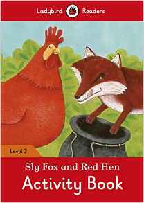 Sly Fox and Red Hen Activity Book – Ladybird Readers. Level 2