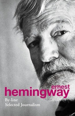 Ernest Hemingway's literary apprenticeship was served in journalism, a career that he pursued for over four decades. From his early work as a correspondent for the Toronto Star in Europe during the 1920s, through his inimitable articles for Esquire and his first-hand reports of the Spanish Civil War, to the mellow, ironic chronicle of his last African adventures, few correspondents have produced a more impressive body of work. By-Line presents a fascinating and revealing selection of Hemingway's journalism, and charts the development of one of the greatest novelists of the twentieth century.