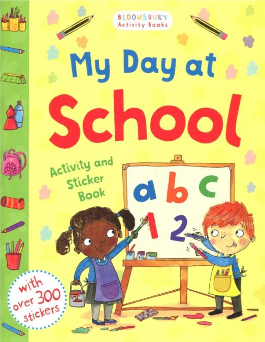 My Day at School. Activity and Sticker Book