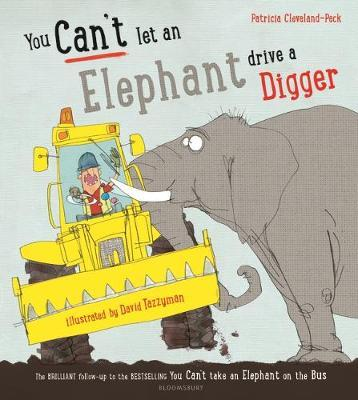 You Cant Let an Elephant Drive a Digger