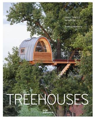 Treehouses. Small Spaces in Nature
