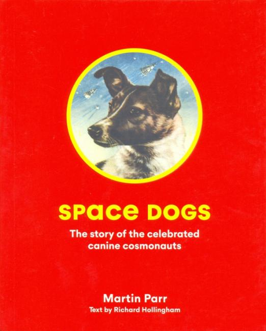 Space Dogs. The Story of the Soviet's