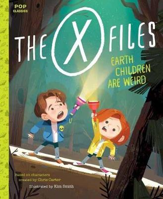 The truth is out there (in the backyard)! In The X Files: Earth Children Are Weird, best pals Dana (Scully) and Fox (Mulder) have pitched a tent in the backyard for an overnight sleepover. But the night is full of strange sounds, lights, and shadows. Surely there s a rational scientific explanation for everything or is there? With beautiful illustrations of pint-sized Dana and Fox, this humorous and not scary at all story will introduce the cult TV show to an entire new generation of fans.