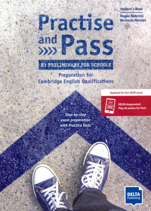 Preparing you to pass! Practise and Pass: B1 Preliminary for Schools offers step-by-step preparation for all school-age students wanting to focus on passing the Cambridge B1 Preliminary for Schools exam. This course provides a mininum of 40 hours of preparation and practise so that you know exactly what to expect on the day. 3 steps to success: Prepare, Practise and Pass = Perfect!