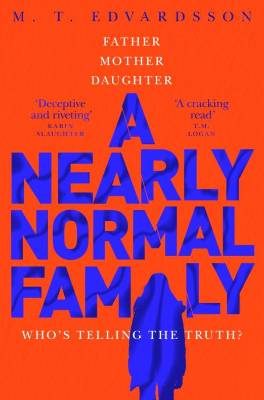 How far would a parent go to protect their daughter? One night, eighteen year old Stella comes home late. The next morning she is accused of murder. As parents Michael and Ulrika deal with the fallout and try to protect their daughter, they must search out the truth - but how much do they really know about their daughter? A Nearly Normal Family is the stunning psychological thriller from M.T. Edvardsson, which asks what would a parent do if their child was suspected of murder, and just how far they