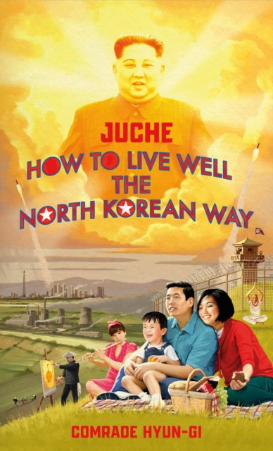 Juche. How to Live Well the North Korean Way
